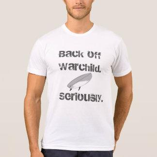 """""""Dégagez le warchild. Sérieusement"""" T-shirt"""