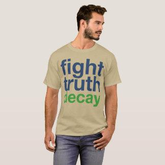 Délabrement de vérité de combat ! Résistez à T-shirt