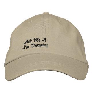 Demandez-moi si je rêve le casquette brodé casquette brodée