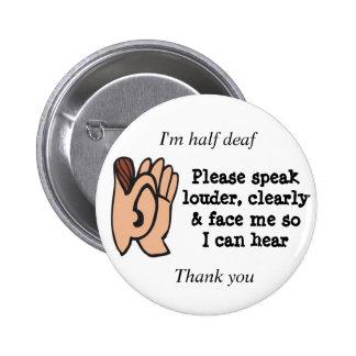 Demi de sourds parlent svp clairement fort et me badges