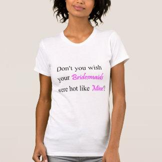 Demoiselles d'honneur chaudes t-shirts
