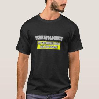 Dermatologues… beaucoup plus futés t-shirt