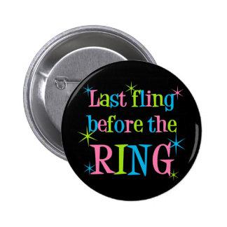 Dernier Fling avant le bouton d'anneau Badges