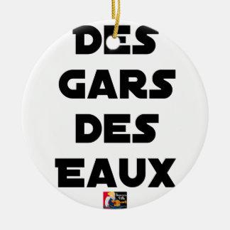 Des Gars des Eaux - Jeux de Mots - Francois Ville Ornement Rond En Céramique
