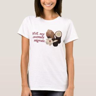 Des noix de coco plus migratrices t-shirt