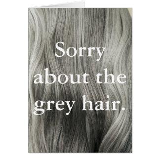 """""""Désolé carte de voeux au sujet de cheveux gris"""""""