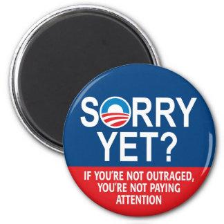Désolé encore ? Produits d'Anti-Obama Magnet Rond 8 Cm