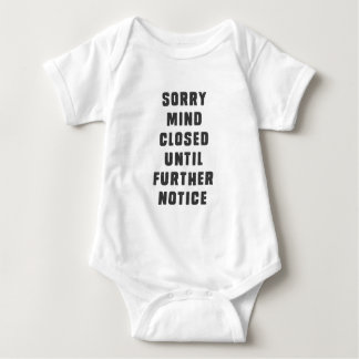 Désolé, esprit clôturé jusqu'à nouvel ordre t-shirts