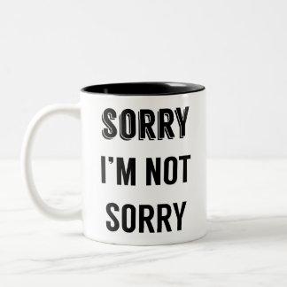 Désolé je ne suis pas tasse désolée