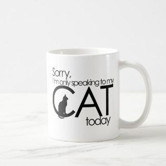 Désolé je parle seulement à mon chat aujourd'hui mug