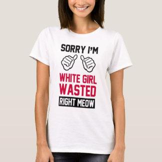désolé je suis bon meow gaspillé par fille blanche t-shirt