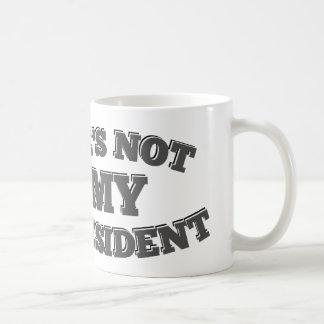 Désolé mais lui n'est pas mon président mug