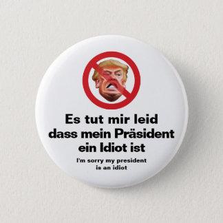 Désolé mon Président Is An Idiot - version Pin's