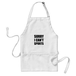 Désolé ne peuvent pas les sports tablier