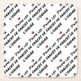 Dessous-de-verre Carré En Papier J'aime les FARCES de l'ordre - Jeux de Mots