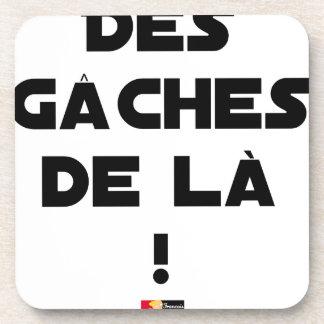 Dessous-de-verre Des Gâches de Là ! - Jeux de Mots - Francois Ville