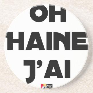 Dessous De Verre En Grès OH HAINE J'AI - Jeux de mots - Francois Ville