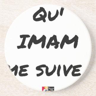 Dessous De Verre En Grès QU'IMAM ME SUIVE ! - Jeux de mots - Francois Ville
