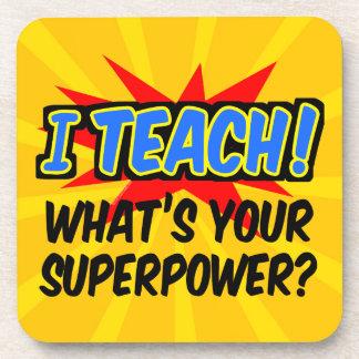 Dessous-de-verre J'enseigne ce qui est votre professeur de super