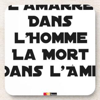 DESSOUS-DE-VERRE L'AMARRE DANS L'HOMME LA MORT DANS L'ÂME