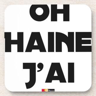 Dessous-de-verre OH HAINE J'AI - Jeux de mots - Francois Ville