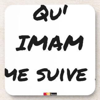 Dessous-de-verre QU'IMAM ME SUIVE ! - Jeux de mots - Francois Ville