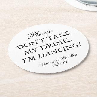 Dessous-de-verre Rond En Papier Le mariage ne prennent pas ma boisson, je danse !