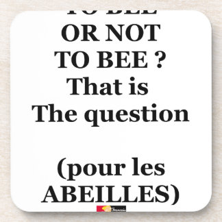 Dessous-de-verre TO BEE OR NOT TO BEE ? That is the question