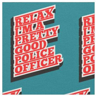Détendez-moi suis un POLICIER assez bon Tissu