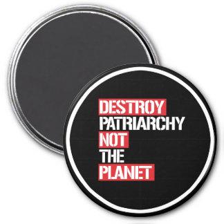 Détruisez le patriarcat pas la planète --  blanc - magnet rond 7,50 cm