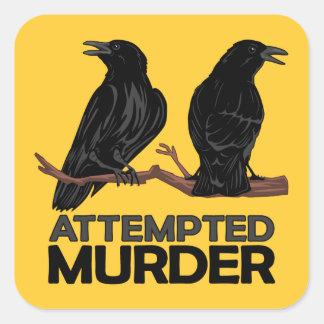 Deux corneilles = tentatives de meurtre sticker carré