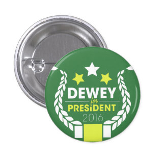 Dewey pour le Président Button Badges
