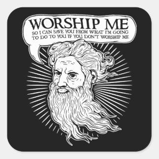 Dieu : Adorez-moi ainsi je peux vous sauver de moi Sticker Carré
