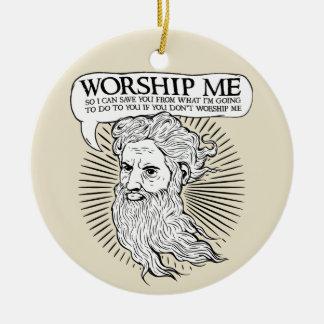 Dieu : Adorez-moi ainsi je peux vous sauver de moi Ornement Rond En Céramique