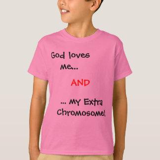 Dieu m'aime…,… mon chromosome supplémentaire ! , t-shirt