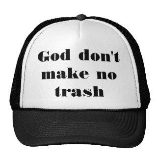 Dieu ne font aucun déchet casquette
