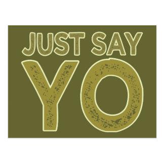 Dites juste la carte postale de coutume de YO