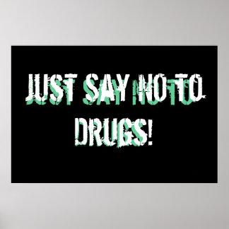 Dites juste non aux drogues ! affiches