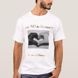 Dites non au racisme ! ! ! t-shirt