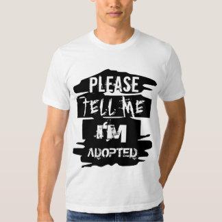 DITES-SVP MOI que je SUIS ADOPTÉ T-shirts