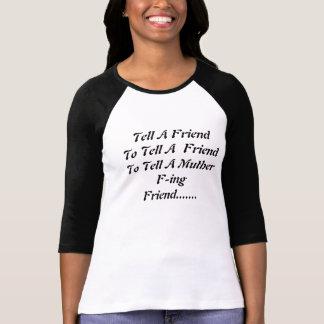 Dites un ami de dire un ami t-shirts