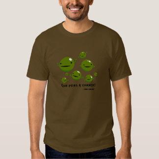 Donnez à des pois une occasion t-shirts
