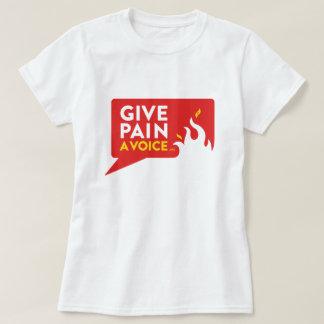 Donnez à douleur une voix t-shirt