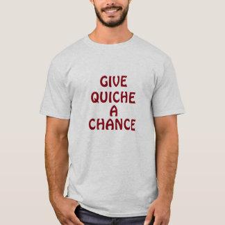 Donnez à quiche une occasion t-shirt