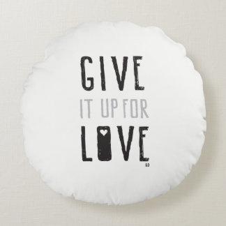 Donnez-le pour l'amour (le coussin) coussins ronds