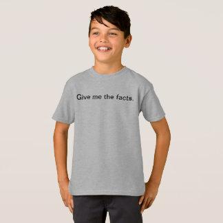 Donnez-moi les faits les enfants drôles T-shirt
