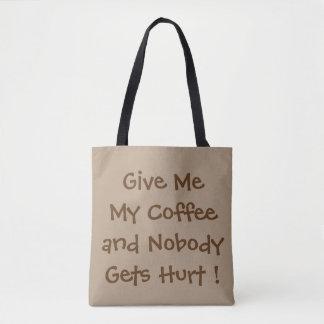 Donnez-moi mon café tout plus de - imprimez le sac