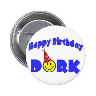 Dork de joyeux anniversaire badges