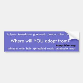 D'où adopterez-vous ? autocollant pour voiture