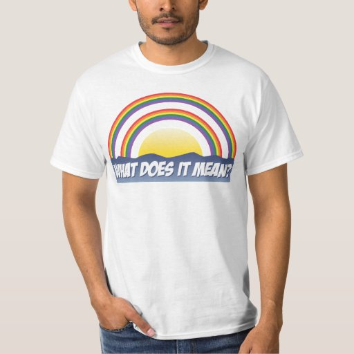 Double arc-en-ciel ce qui il signifie ? t-shirt